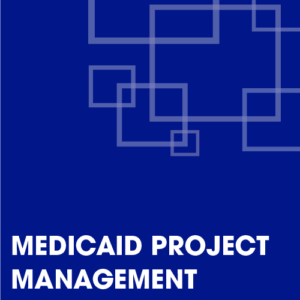 Medicaid Project Management